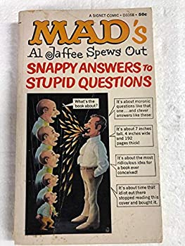 Paperback mad's al jaffee spews out snappy answers to stupid questions Book