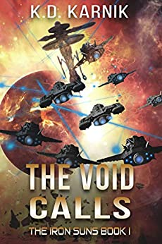 The Void Calls (The Iron Suns Book 1) by [K. D. Karnik, Barbara Groves]