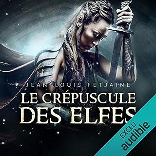 Le crépuscule des elfes     La trilogie des elfes 1              De :                                                                                                                                 Jean-Louis Fetjaine                               Lu par :                                                                                                                                 Jean-Marie Fonbonne                      Durée : 10 h et 48 min     81 notations     Global 3,7