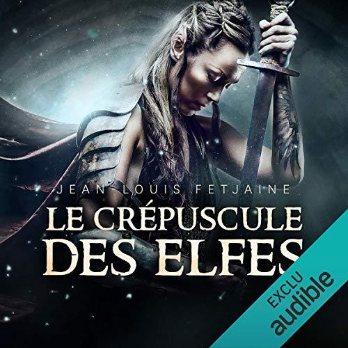 Le crépuscule des elfes audiobook cover art