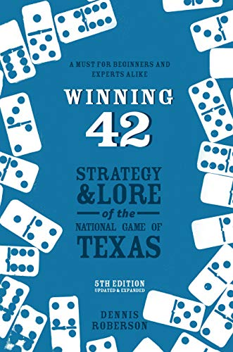 Compare Textbook Prices for Winning 42: Strategy and Lore of the National Game of Texas Updated, Expanded Edition ISBN 9781682830574 by Roberson, Dennis