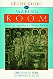 Study Guide for Making Room: Recovering Hospitality as a Christian Tradition