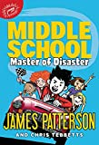 James Patterson's New Releases - Middle School: Master of Disaster