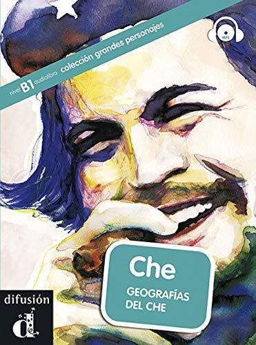 Che : geografía del Che [Lingua spagnola]: geografías del Che