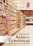 Alem Das Gondolas. Como Atua O Promotor De Vendas No Supermercado (Em Portuguese do Brasil)