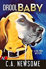 Drool Baby: A Dog Park Mystery (Lia Anderson Dog Park Mysteries) by C. A. Newsome (2015-07-27) Paperback