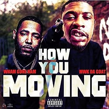 How U Moving (feat. Wham Gone Ham)