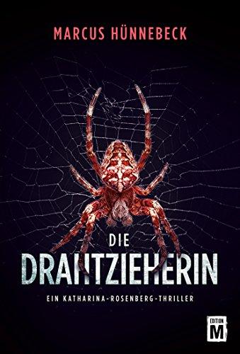 Die Drahtzieherin (Ein Katharina-Rosenberg-Thriller 2)