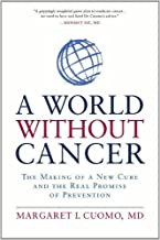 A World without Cancer: The Making of a New Cure and the Real Promise of Prevention by Margaret I. Cuomo (2013-10-01)