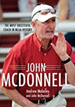John McDonnell: The Most Successful Coach in NCAA History by Maloney, Andrew, McDonnell, John (3/1/2013)