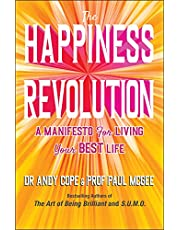 The Happiness Revolution: A Manifesto for Living Your Best Life