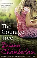 The Courage Tree by Diane Chamberlain(1905-07-05)