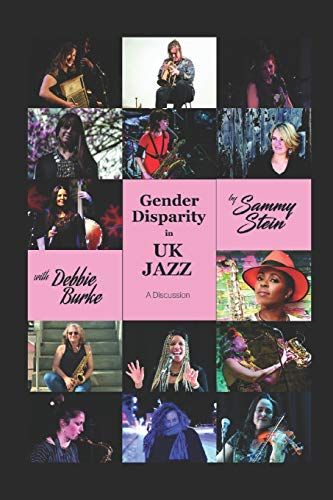 Book: Gender Disparity in UK Jazz - A Discussion by Sammy Stein with Debbie Burke