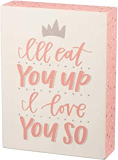 Primitives I'll Eat You Up I Love You So Wooden Decorative Box Sign, 6 x 8 Inch (Pink)