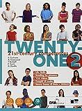 Twenty-one. Student's book-Workbook. Con Map it! Per la Scuola media. Con ebook. Con espansione online. Con DVD-ROM (Vol. 2)