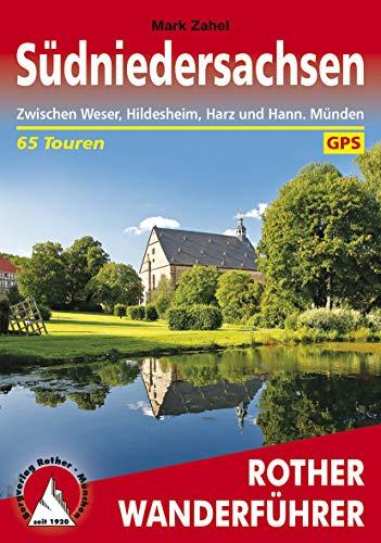 Südniedersachsen: Zwischen Weser, Hildesheim, Harz und Hann. Münden. 65 Touren. Mit GPS-Daten (Rother Wanderführer)