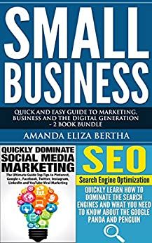 Small Business: Quick and Easy Guide to Marketing, Business and the Digital Generation - 2 Book Bundle by [Amanda Eliza Bertha]