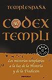 Codex Templi: Los misterios templarios a la luz de la historia y de la tradicción (Best Seller)