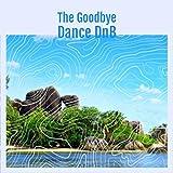 The Goodbye Dance DnB