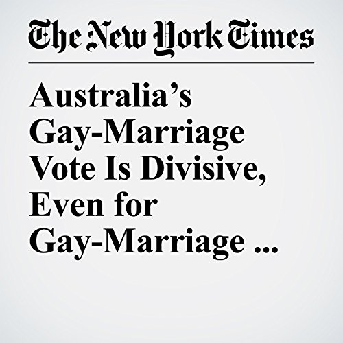 Australia's Gay-Marriage Vote Is Divisive, Even for Gay-Marriage Backers copertina
