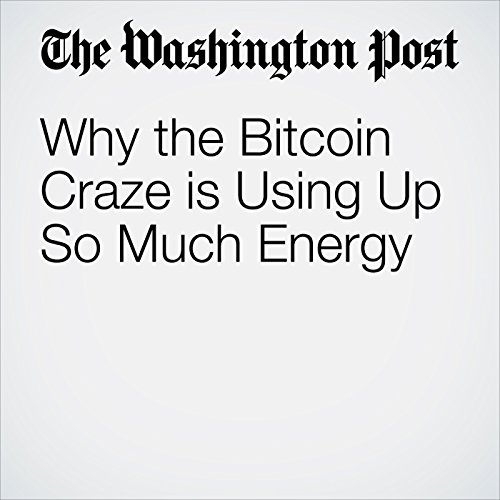 Why the Bitcoin Craze is Using Up So Much Energy copertina