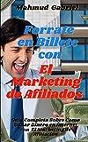 Forrate en Billete Con El Marketing de Afiliados. Guia Completa Sobre Como Ganar Dinero en Internet ...