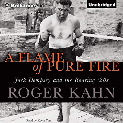 A Flame of Pure Fire Audiobook By Roger Kahn cover art