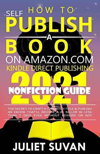 How to Self Publish a Book on Amazon com Kindle Direct Publishing KDP Secret to Craft a Topnotch product image
