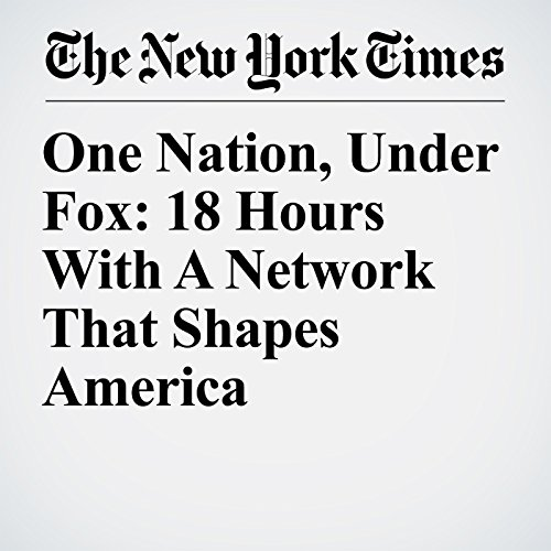 One Nation, Under Fox: 18 Hours With A Network That Shapes America copertina