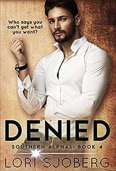 Denied (Southern Alphas Book 4) by [Lori Sjoberg]