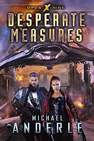 Desperate Measures Opus X Book 9 By Michael Anderle The journey of a thousand miles, better make. desperate measures opus x book 9 by