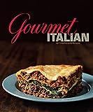 Gourmet Italian: All-Time Favorite Recipes