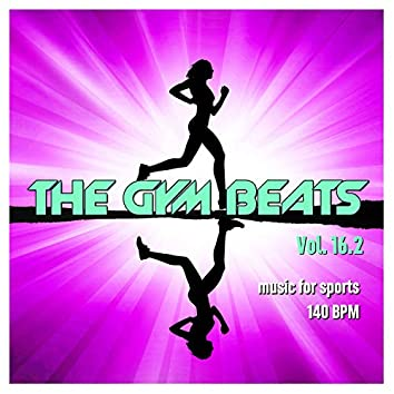 The Gym Beats, Vol. 16.2 (Music for Sports - 140 Bpm)