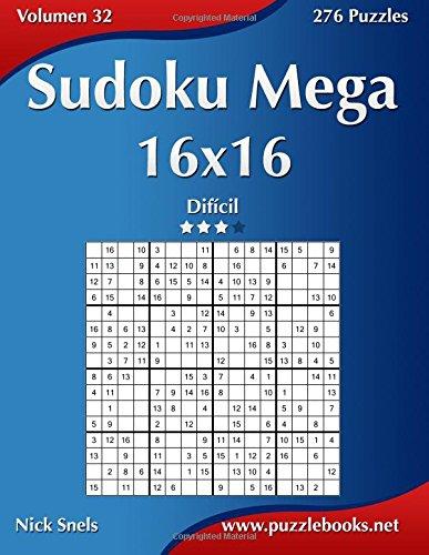 Sudoku Mega 16x16 - Difícil - Volumen 32 - 276 Puzzles: Volume...