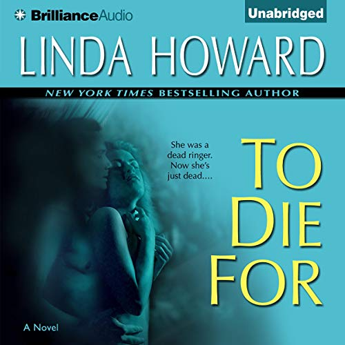 To Die For Audiobook By Linda Howard cover art