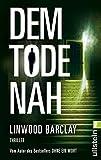 Linwood Barclay: Dem Tode nah