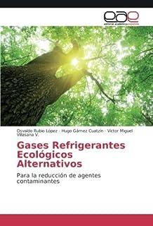 Gases Refrigerantes Ecológicos Alternativos: Para la reducción de agentes contaminantes
