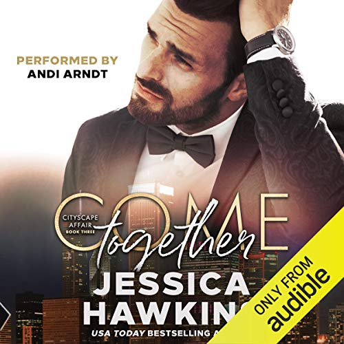 Come Together Cityscape Affair Series, Book 3 Audiobook By Jessica Hawkins cover art