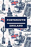 Portsmouth - England: Lined Travel Journal, Cute United Kingdom Notebook, Perfect gift for your Trip in UK States and Cities