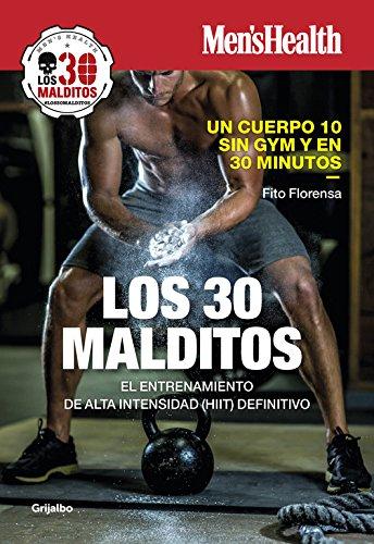 Los 30 malditos (Men's Health): El entrenamiento de alta intensidad (HIIT) definitivo