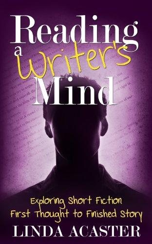 Book: Reading a Writer's Mind - Exploring Short Fiction - First Thought to Finished Story by Linda Acaster