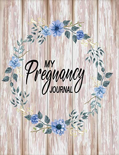 Pregnancy Organizer: Notebook, Journal & Organizer for Recording and Planning the Pregnancy Journey | Ideal Gift for Moms-to-Be - Floral Blue on Planks