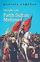 Gencler icin Fatih Sultan Mehmed