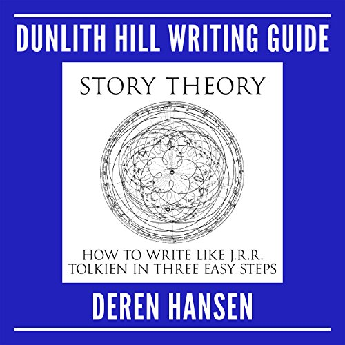 Story Theory - How to Write Like J.R.R. Tolkien in Three Easy Steps audiobook cover art
