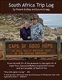 South Africa Trip Log (Laura & Robert's Trip Logs Book 4) (English Edition)