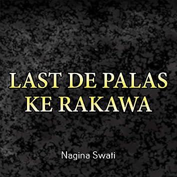 Last De Palas Ke Rakawa