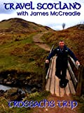 Travel Scotland with James McCreadie - Trossachs Trip