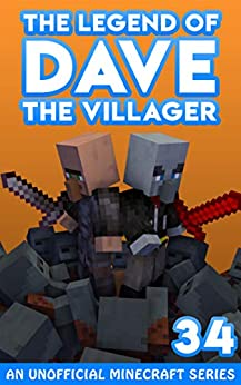 Dave the Villager 34: An Unofficial Minecraft Novel (The Legend of Dave the Villager) by [Dave Villager]