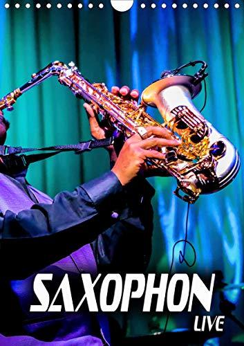 Saxophon live (Wandkalender 2021 DIN A4 hoch)