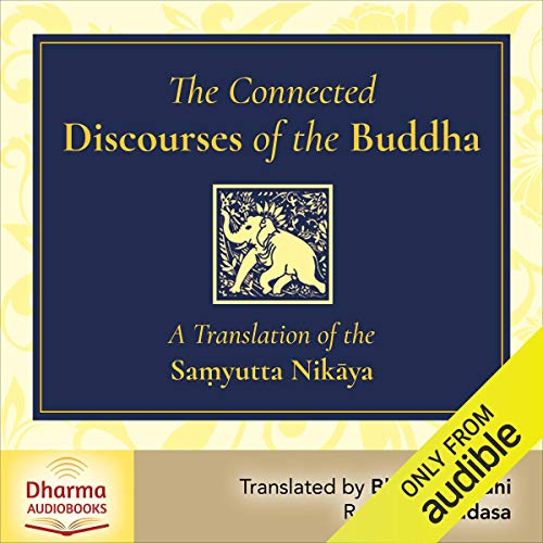 The Connected Discourses of the Buddha Audiobook By Bhikkhu Bodhi cover art